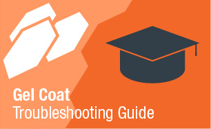 Gel Coat Troubleshooting Guide